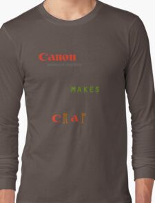Canon Makes Crap Long Sleeve T-Shirt