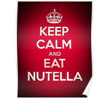 Keep Calm and Eat Nutella Poster