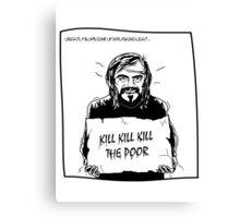 Hobo // Kill The Poor Canvas Print