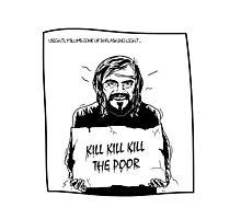 Hobo // Kill The Poor Photographic Print