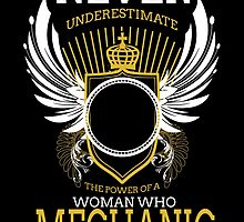 NEVER UNDERESTIMATE THE POWER OF A WOMAN WHO MECHANIC by fancytees