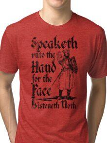 Speaketh Unto The Hand Tri-blend T-Shirt