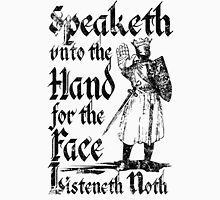Speaketh Unto The Hand Unisex T-Shirt