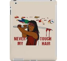 NEVER TOUCH MY HAIR  iPad Case/Skin