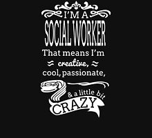 I'M A SOCIAL WORKER That Means I'm CREATIVE T-Shirt