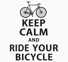 Bicycle Keep Calm And Ride Your Bicycle Kids Clothes