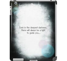 'There is Always Light in Darkness' iPad Case/Skin