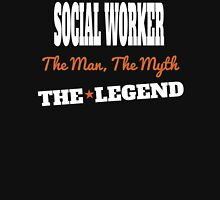 SOCIAL WORKER The man,The myth THE LEGEND T-Shirt