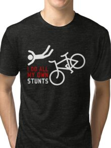 Bicycle I Do All My Own Stunts Tri-blend T-Shirt