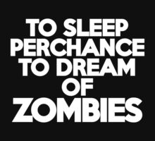 To sleep Perchance to dream of zombies Kids Clothes