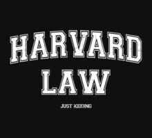 Harvard Law Just Kidding by CrazyDog