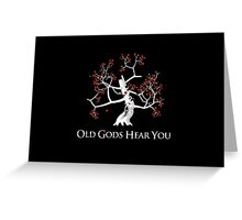 Old Gods Hear You Greeting Card