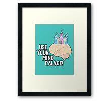 USE YOUR MIND PALACE Framed Print