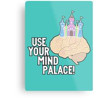 USE YOUR MIND PALACE Metal Print