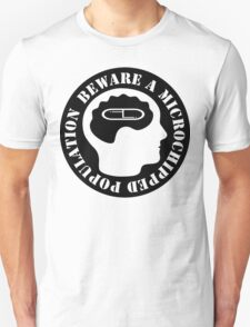 Beware A Microchipped Population Unisex T-Shirt