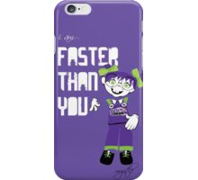 I am Faster than You iPhone Case/Skin
