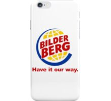 Bilderberg - Have it Our Way 'Subversive' Burger Logo iPhone Case/Skin