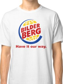 Bilderberg - Have it Our Way 'Subversive' Burger Logo Classic T-Shirt