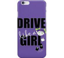 drive like a girl iPhone Case/Skin