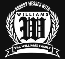 Nobody Messes With The Williams Family T-Shirt