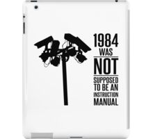 1984 Was Not Supposed To Be An Instruction Manual iPad Case/Skin