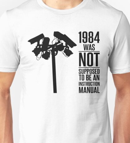 1984 Was Not Supposed To Be An Instruction Manual Unisex T-Shirt