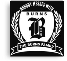 Nobody Messes With The Burns Family Canvas Print
