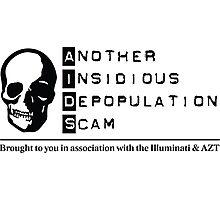 AIDS Depopulation Scam - Illuminati & AZT Photographic Print