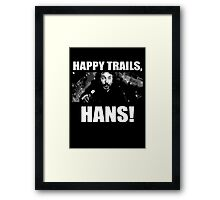 Happy trails Hans (1) Framed Print