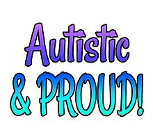 Autistic & PROUD! –  2 by alannarwhitney
