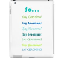 "Sheppard ""Geronimo!"" iPad Case/Skin"