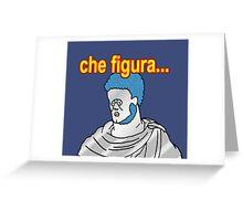 Che figura! Greeting Card