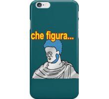 Che figura! iPhone Case/Skin