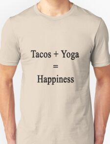 Tacos + Yoga = Happiness  T-Shirt