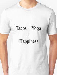 Tacos + Yoga = Happiness  T-Shirt