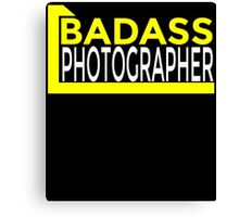 BADASS PHOTOGRAPHER Canvas Print