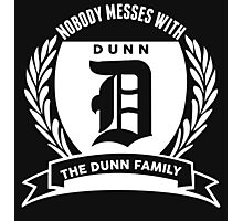 Nobody Messes With The Dunn Family Photographic Print