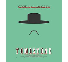 You Called Down the Thunder Tombstone Wyatt Earp Photographic Print