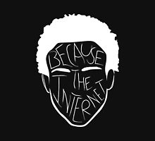 Because The Internet - White Unisex T-Shirt