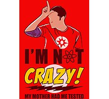 I am not Crazy Photographic Print