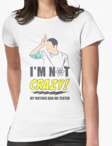 I am not Crazy Womens Fitted T-Shirt