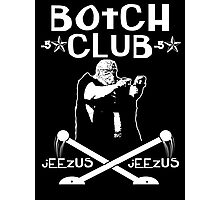 "Botchamania ""Botch Club"" Photographic Print"