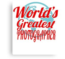 WORLD'S GREATEST PHOTOGRAPHER Canvas Print