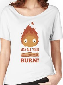 May all your BACON BURN!! Women's Relaxed Fit T-Shirt