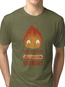 May all your BACON BURN!! Tri-blend T-Shirt