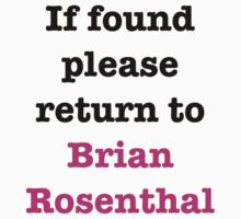 If found please return to Brian Rosenthal T-Shirt