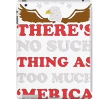 Too Much Merica iPad Case/Skin