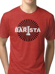 Kiss the barista Tri-blend T-Shirt