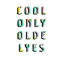 Cool Only Olde Lyes Photographic Print