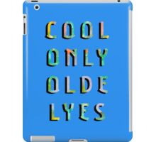 Cool Only Olde Lyes iPad Case/Skin